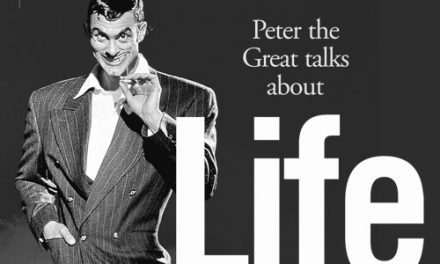 Peter the Great Talks About Life